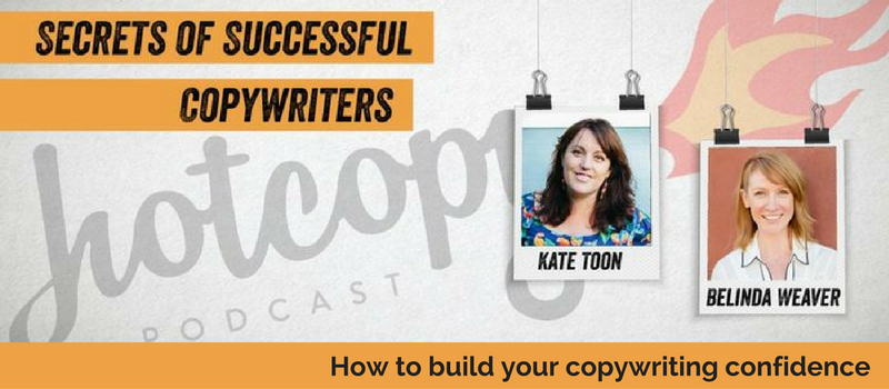 Podcast 25: How to build your copywriting confidence