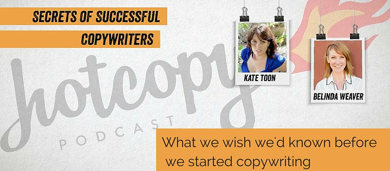 Podcast 27: What we wish we'd known before we started copywriting