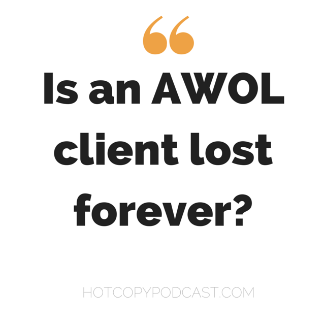 Is an AWOL client lost forever