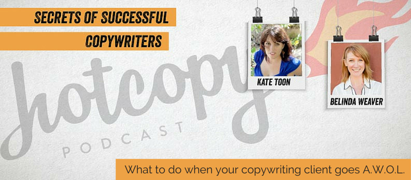 Podcast 29: What to do when your copywriting client goes A.W.O.L.