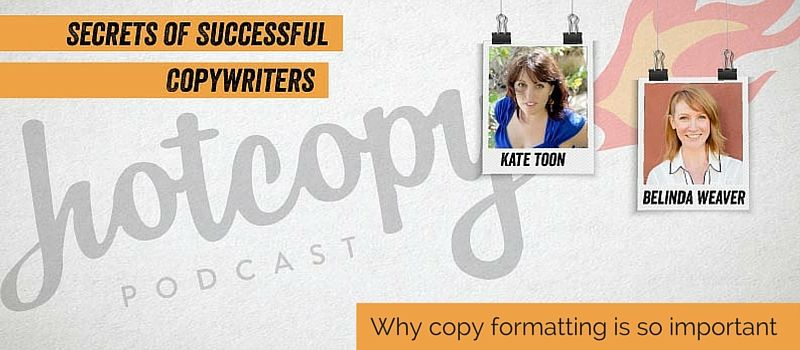 Podcast 31: Why copy formatting is SO important