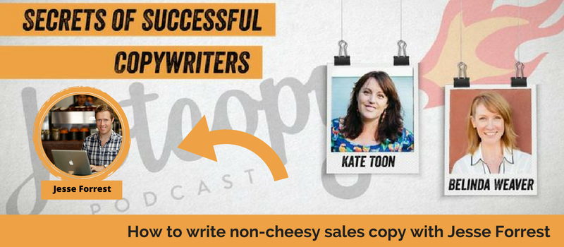Podcast 34: How to write non cheesy sales copy