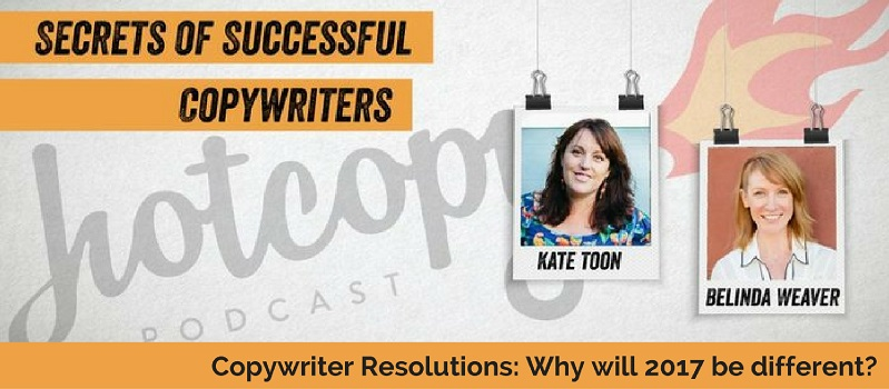 E41: Copywriter Resolutions: Why will this year be different?