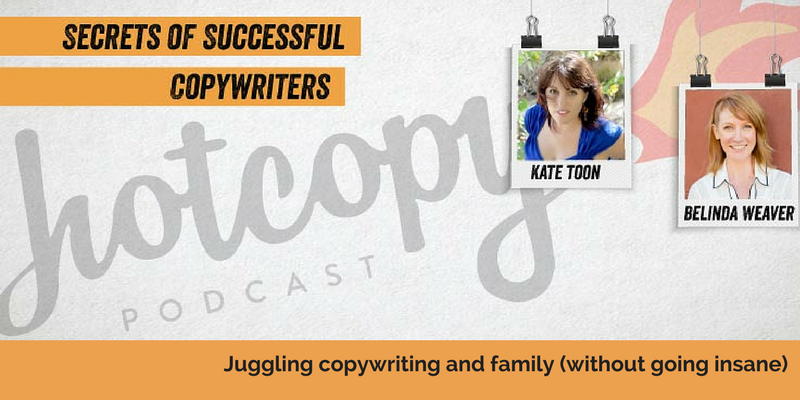 E46: Juggling copywriting and family (without going insane)