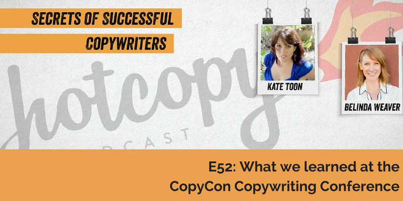 E52: What we learned at the CopyCon Copywriting Conference
