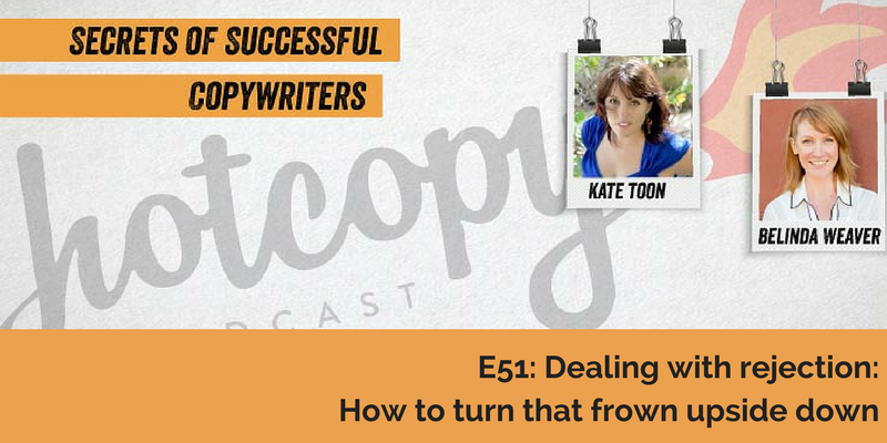 E51: Dealing with rejection: How to turn that frown upside down