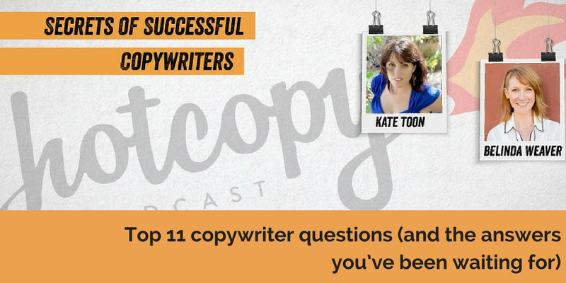 E58: Top 11 copywriter questions (and the answers you've been waiting for)