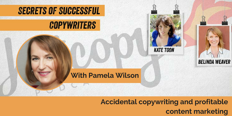 E60: Pamela Wilson on accidental copywriting and profitable content marketing