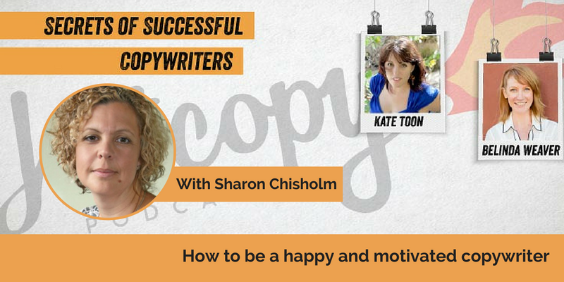 E65: How to be a happy and motivated copywriter