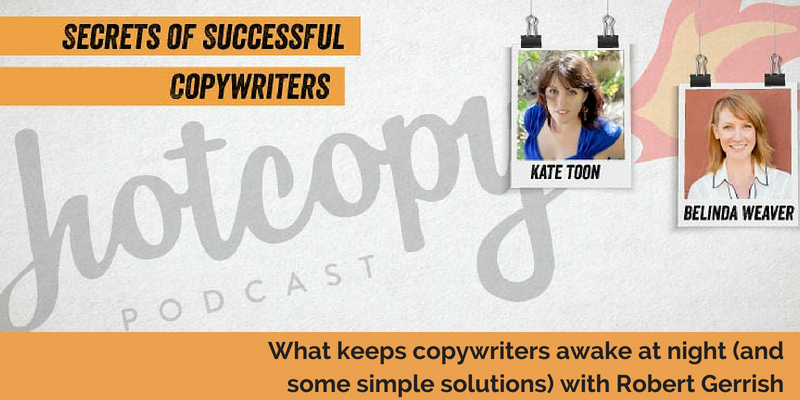 E77: What keeps copywriters awake at night (and some simple solutions) with Robert Gerrish