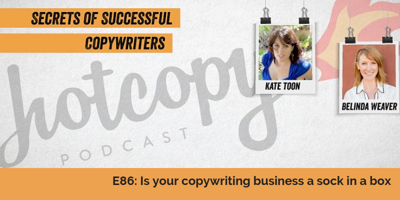 E86: Is your copywriting business a sock in a box?
