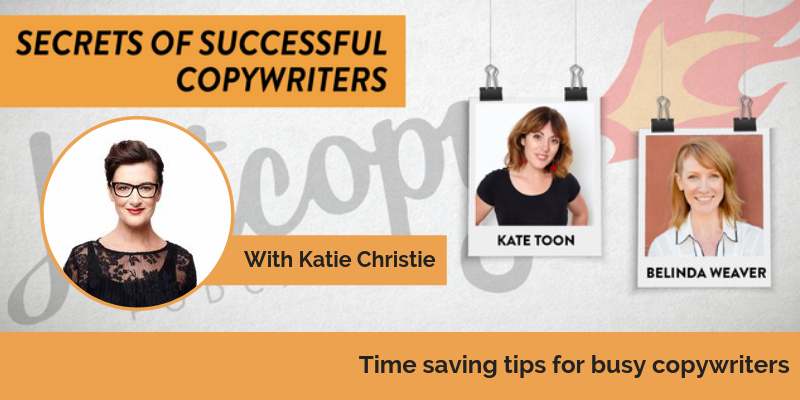 E91: Time saving tips for busy copywriters: Kate Christie