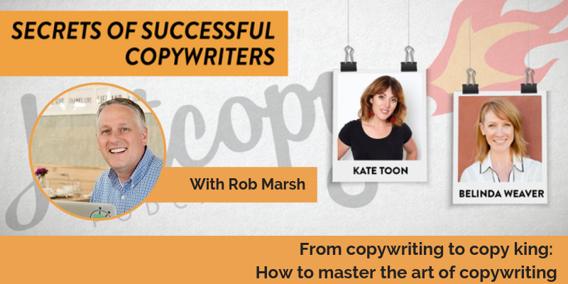 E95: From copywriting to copy king: How Rob Marsh masters the art of copywriting