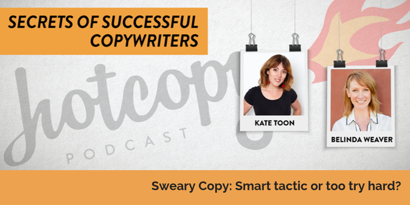 E96: Sweary Copy: Smart tactic or too try hard?