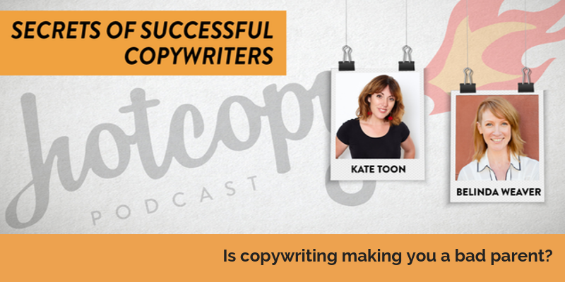 E98: Is copywriting making you a bad parent?
