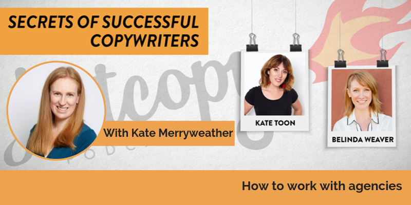 E99: How to work with agencies with Kate Merryweather