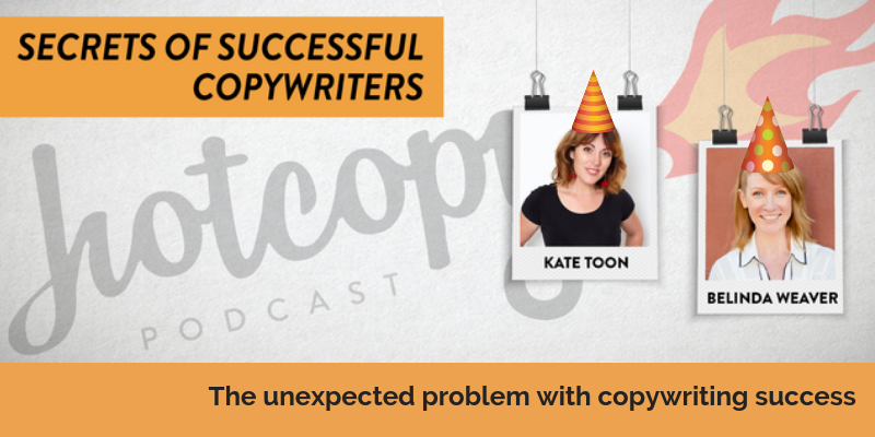 E100: The unexpected problem with copywriting success