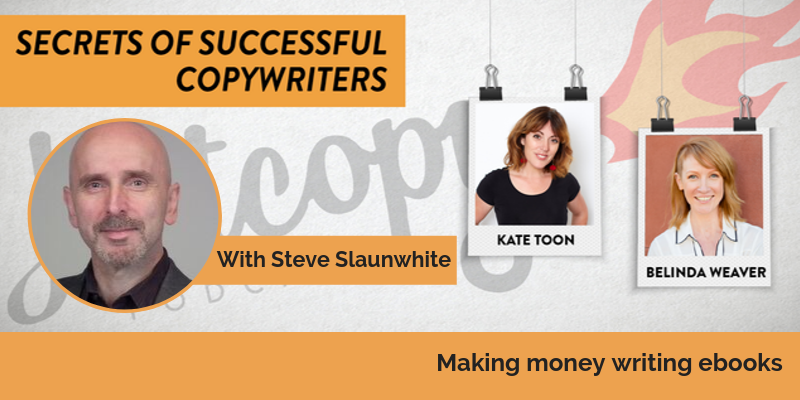 E102: Making money writing ebooks – Steve Slaunwhite