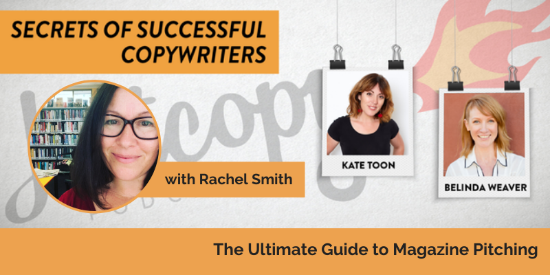 E117: The Ultimate Guide to Magazine Pitching with Rachel Smith