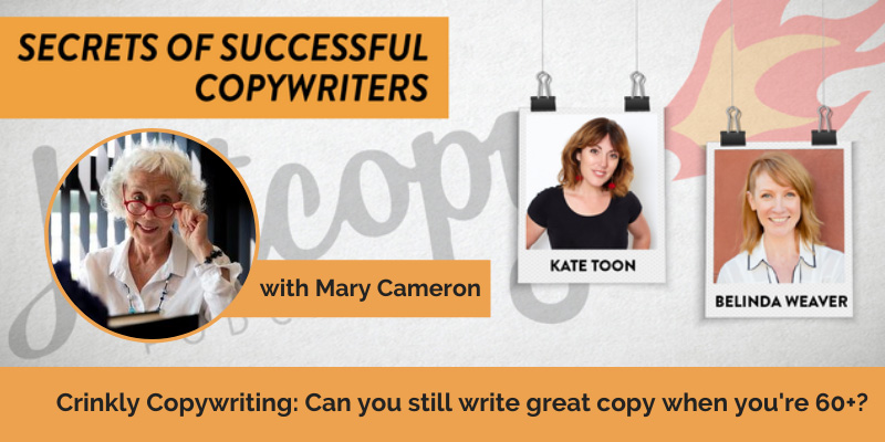 E120: Crinkly Copywriting: Can you still write great copy when you're 60+? with Mary Cameron
